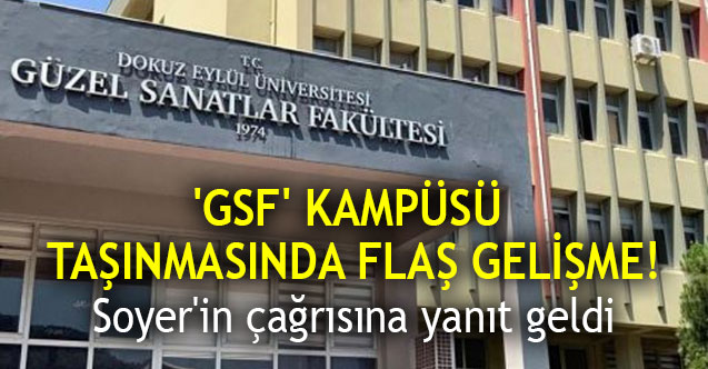 Photo of 9 Eylül Üniversitesi 'GSF' Güzel Sanatlar Fakültesi binası taşınmasında flaş gelişme!