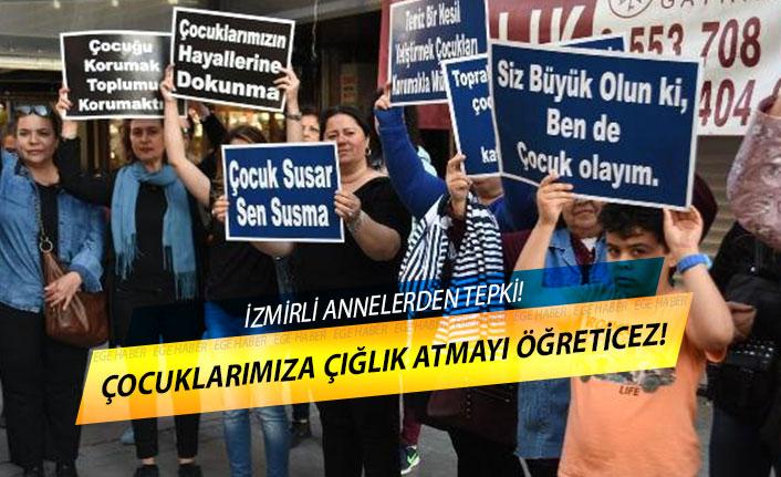 """Photo of İzmirli annelerden tepki! """"Çocuklarımıza çığlık atmayı öğretmeye geldik"""""""